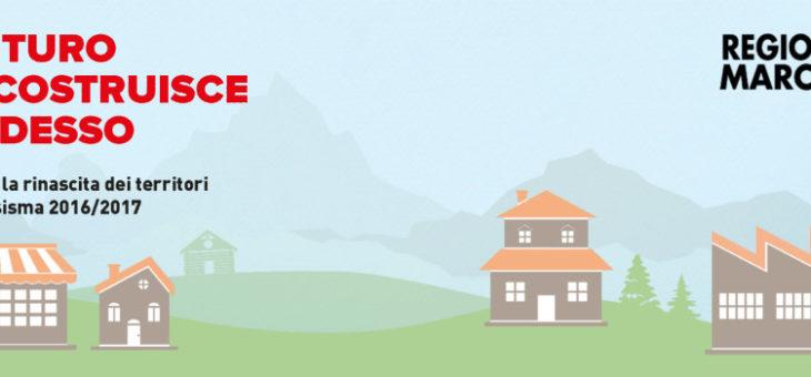 Regione Marche – campagne di comunicazione ricostruzione pesante e leggera